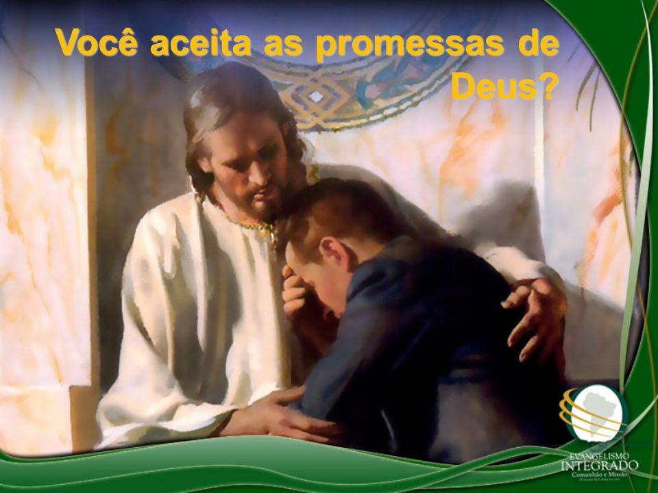Você aceita as promessas de Deus
