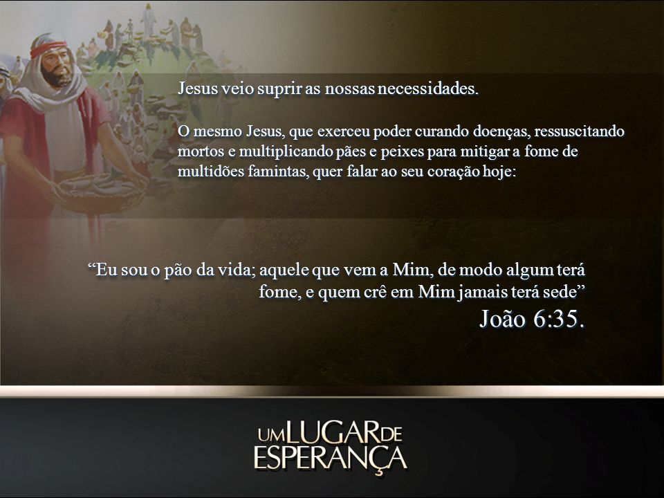 Jesus veio suprir as nossas necessidades
