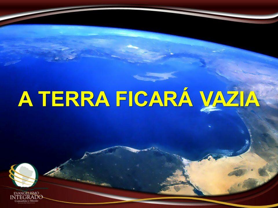 A TERRA FICARÁ VAZIA
