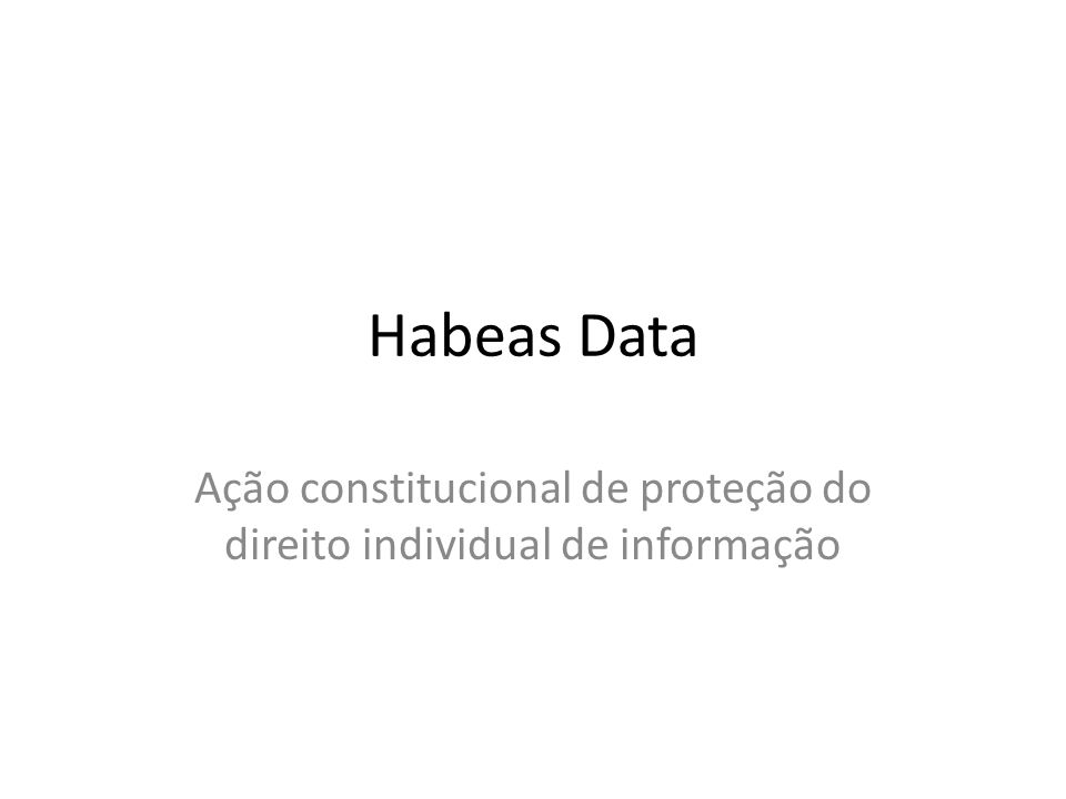 Ação constitucional de proteção do direito individual de informação
