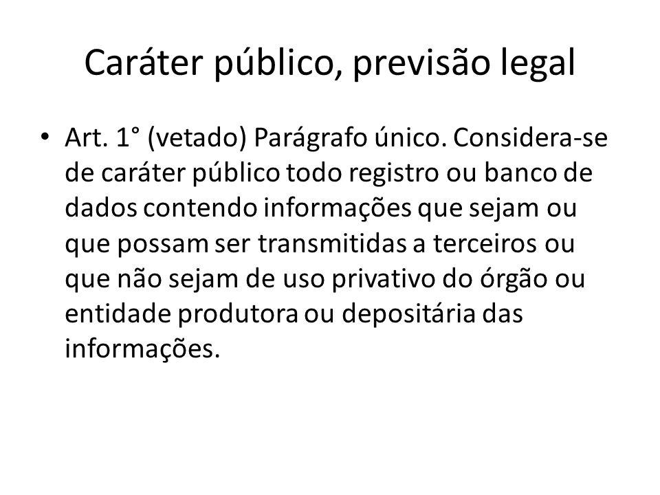 Caráter público, previsão legal