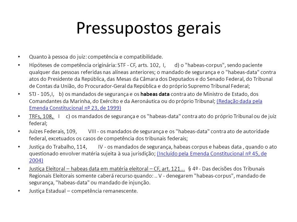 Pressupostos geraisQuanto à pessoa do juiz: competência e compatibilidade.