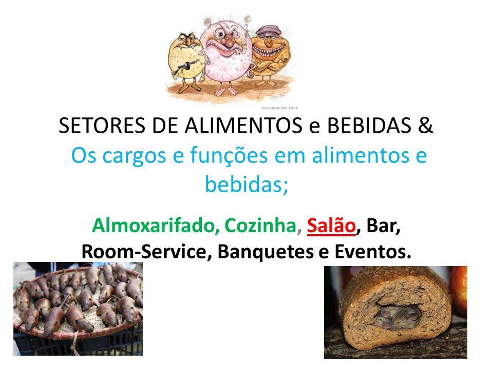 Almoxarifado, Cozinha, Salão, Bar, Room Service, Banquetes E Eventos.