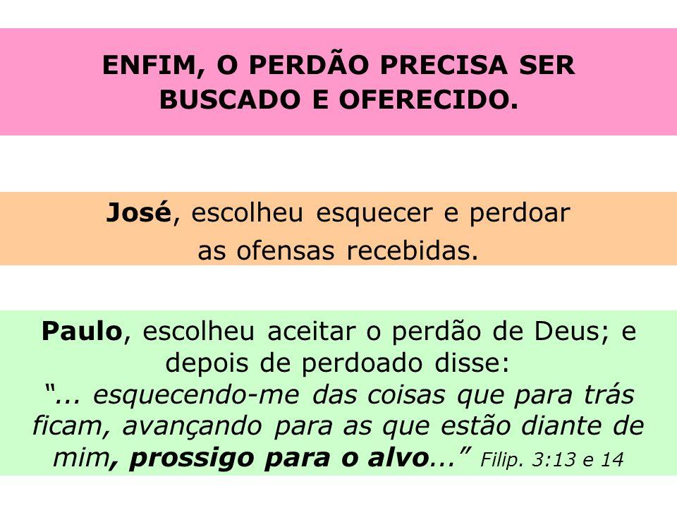 ENFIM, O PERDÃO PRECISA SER BUSCADO E OFERECIDO.