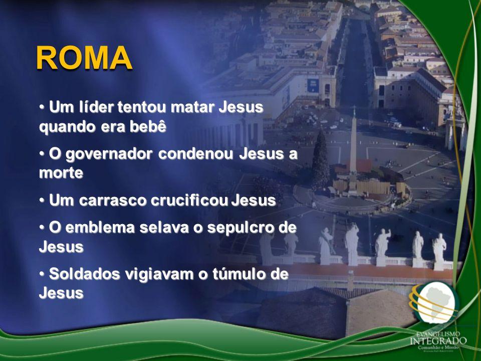 ROMA Um líder tentou matar Jesus quando era bebê