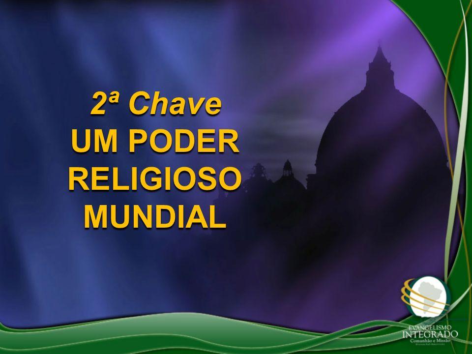 UM PODER RELIGIOSO MUNDIAL