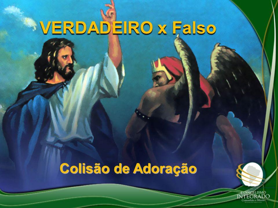 VERDADEIRO x Falso Colisão de Adoração