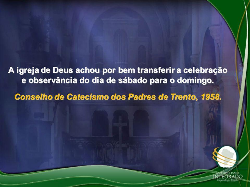 Conselho de Catecismo dos Padres de Trento, 1958.