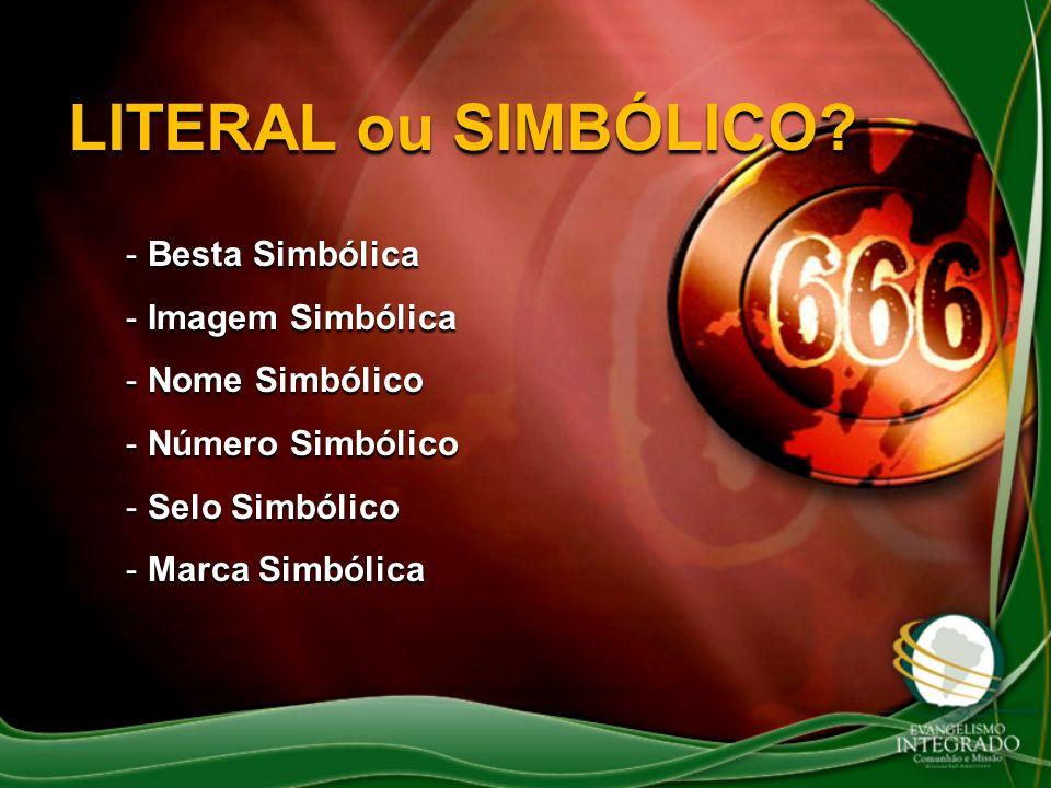 LITERAL ou SIMBÓLICO Besta Simbólica Imagem Simbólica Nome Simbólico