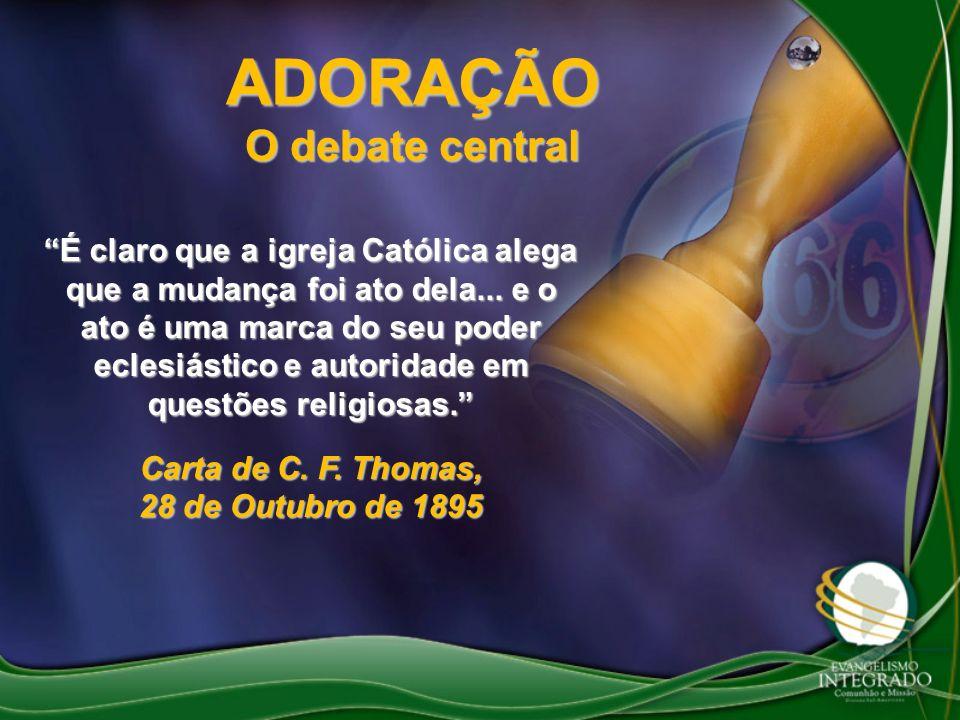 ADORAÇÃO O debate central Carta de C. F. Thomas, 28 de Outubro de 1895