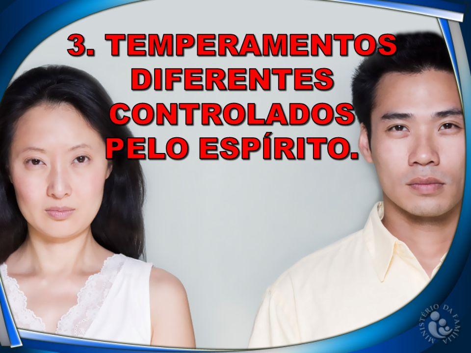 3. Temperamentos diferentes controlados