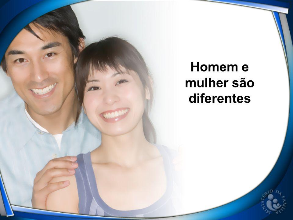 Homem e mulher são diferentes
