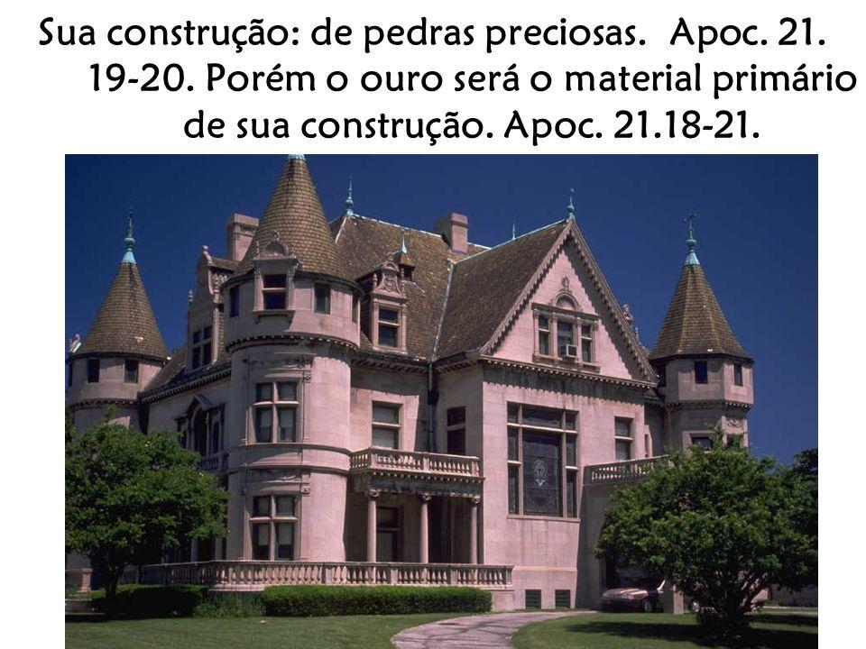 Sua construção: de pedras preciosas. Apoc. 21. 19-20