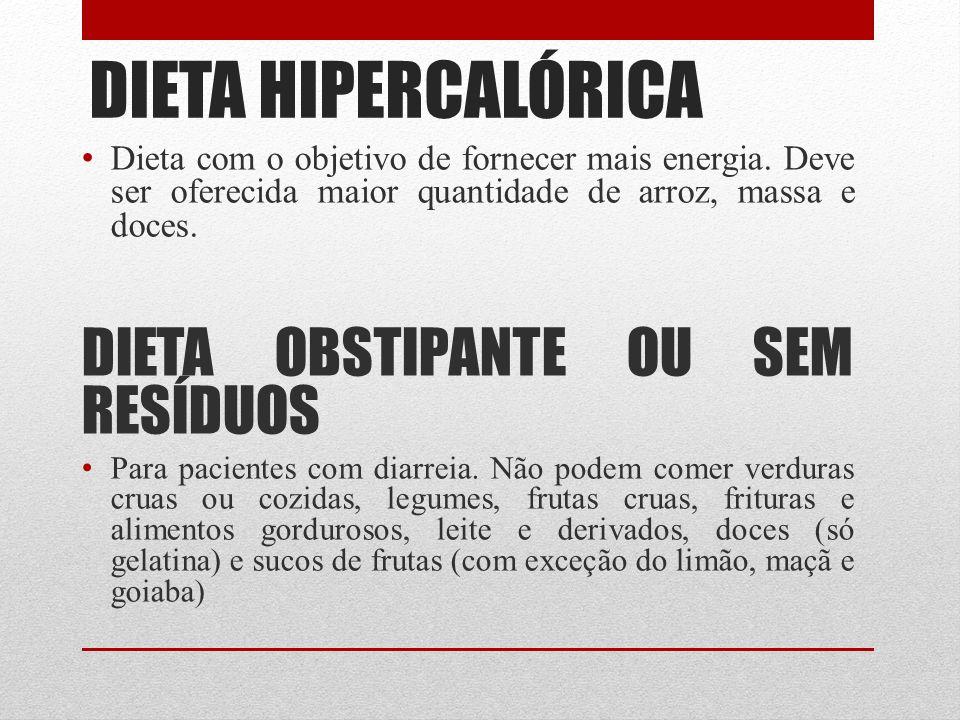 DIETA HIPERCALÓRICA DIETA OBSTIPANTE OU SEM RESÍDUOS