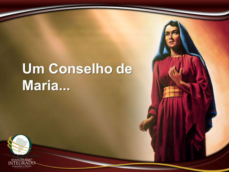 Um Conselho de Maria...