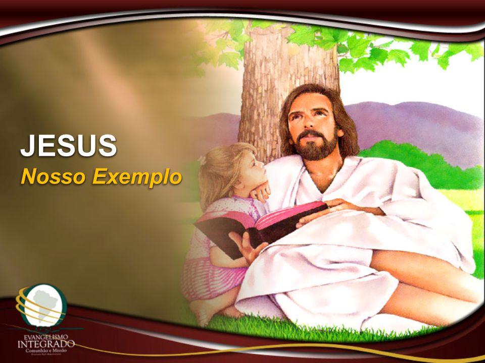 JESUS Nosso Exemplo