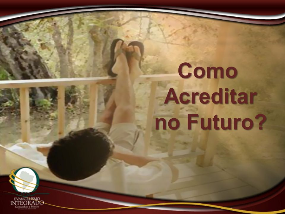Como Acreditar no Futuro