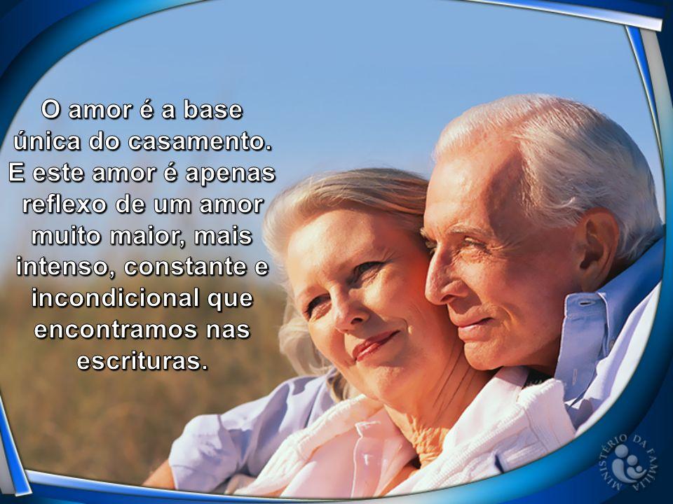 O amor é a base única do casamento
