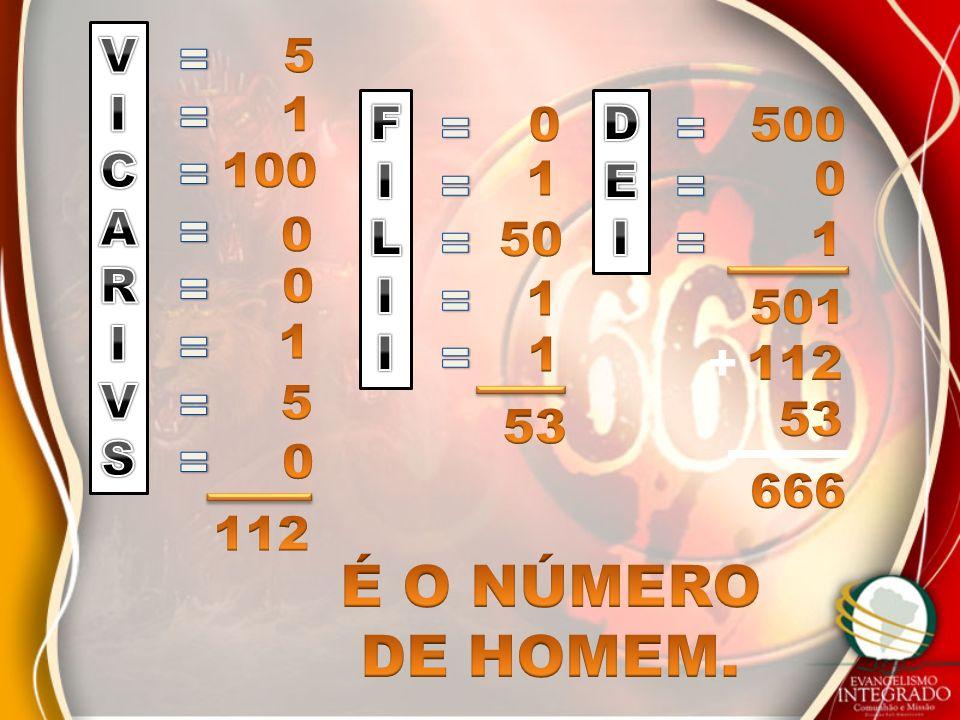 É O NÚMERO DE HOMEM. V I C A R S = 5 1 F I L = D E I = 500 100 1 50 1