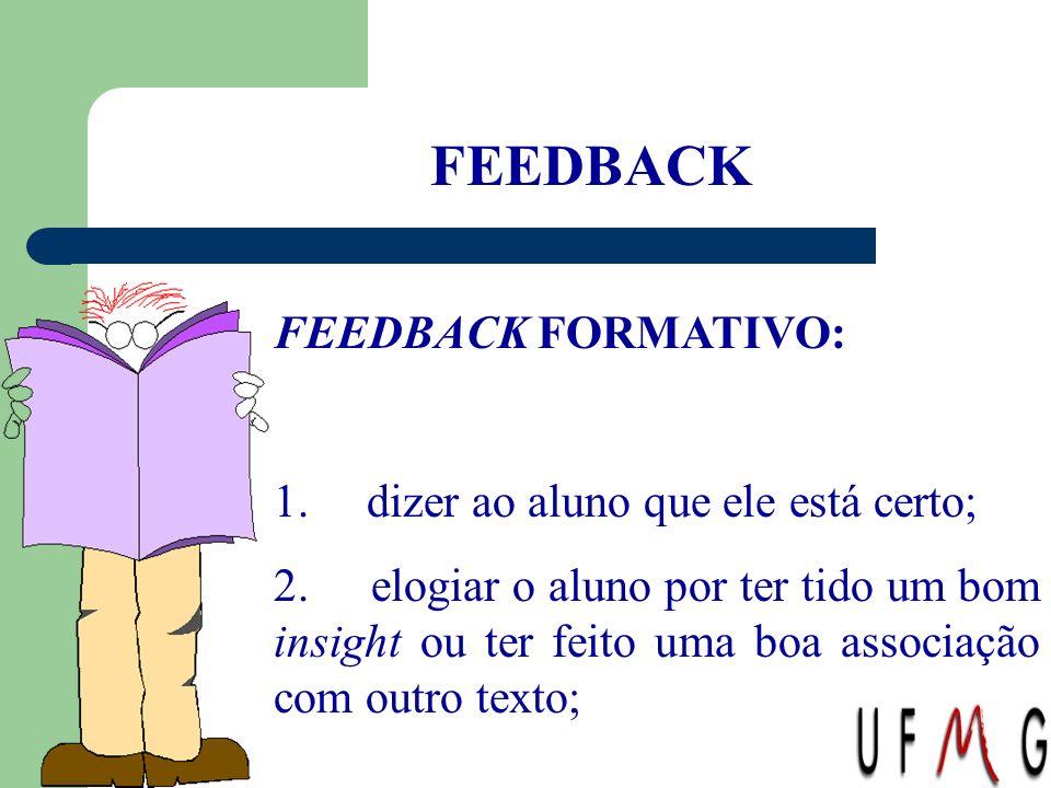 FEEDBACK FEEDBACK FORMATIVO: 1. dizer ao aluno que ele está certo;