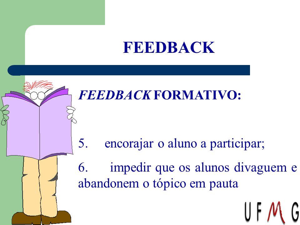 FEEDBACK FEEDBACK FORMATIVO: 5. encorajar o aluno a participar;