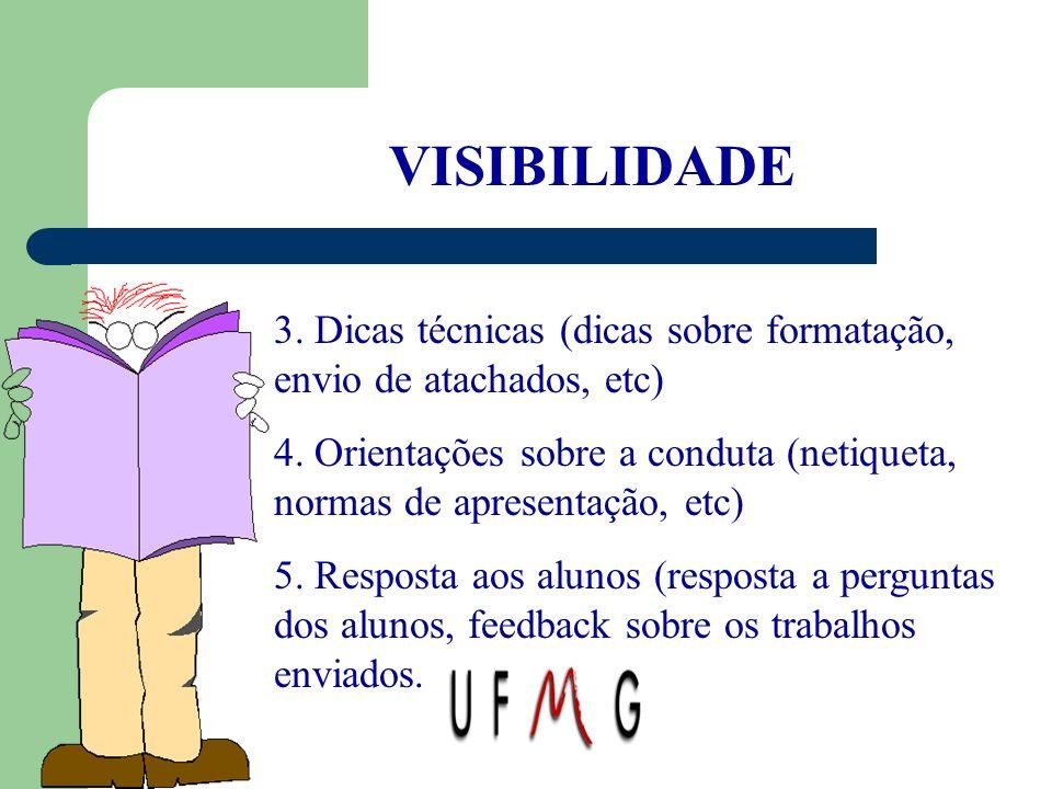 VISIBILIDADE 3. Dicas técnicas (dicas sobre formatação, envio de atachados, etc)