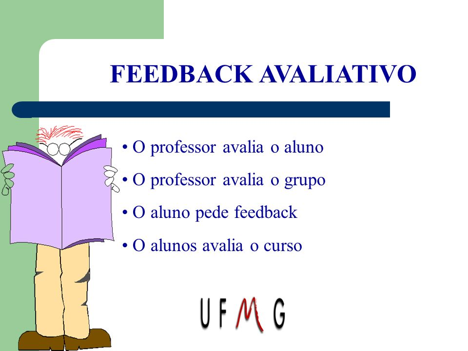 FEEDBACK AVALIATIVO O professor avalia o aluno