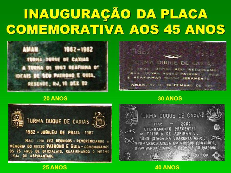 INAUGURAÇÃO DA PLACA COMEMORATIVA AOS 45 ANOS