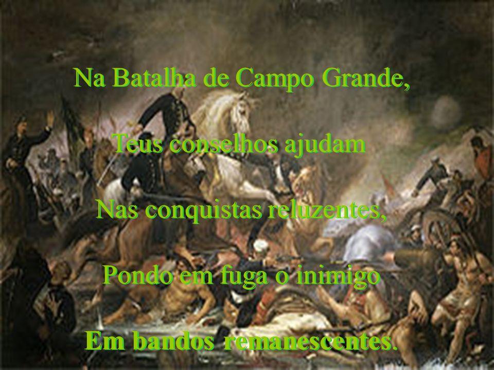 Na Batalha de Campo Grande, Teus conselhos ajudam