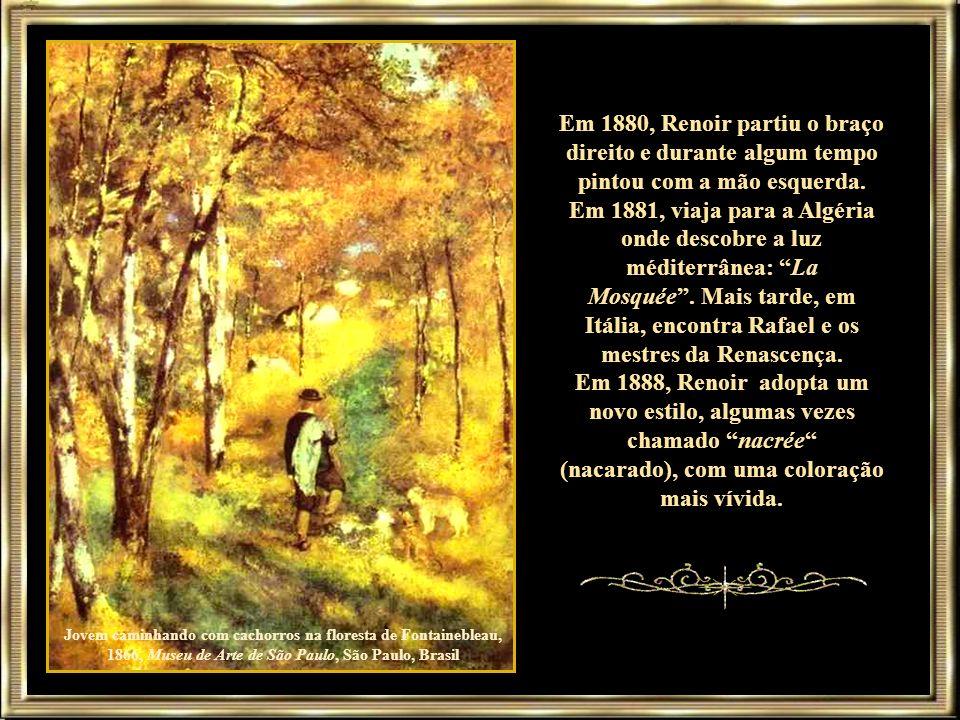 Em 1880, Renoir partiu o braço direito e durante algum tempo pintou com a mão esquerda. Em 1881, viaja para a Algéria onde descobre a luz méditerrânea: La Mosquée . Mais tarde, em Itália, encontra Rafael e os mestres da Renascença. Em 1888, Renoir adopta um novo estilo, algumas vezes chamado nacrée (nacarado), com uma coloração mais vívida.