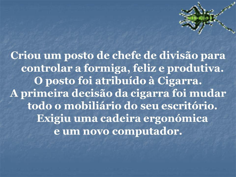 O posto foi atribuído à Cigarra.