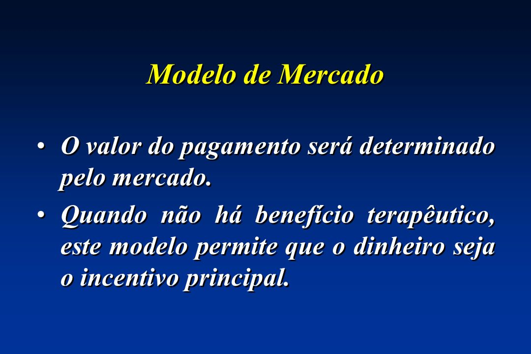 Modelo de Mercado O valor do pagamento será determinado pelo mercado.