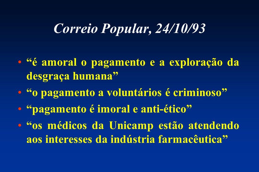 Correio Popular, 24/10/93 é amoral o pagamento e a exploração da desgraça humana o pagamento a voluntários é criminoso