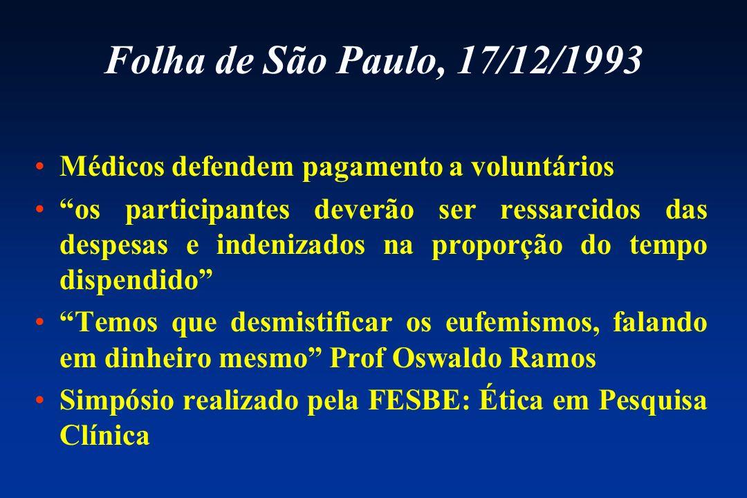 Folha de São Paulo, 17/12/1993 Médicos defendem pagamento a voluntários.