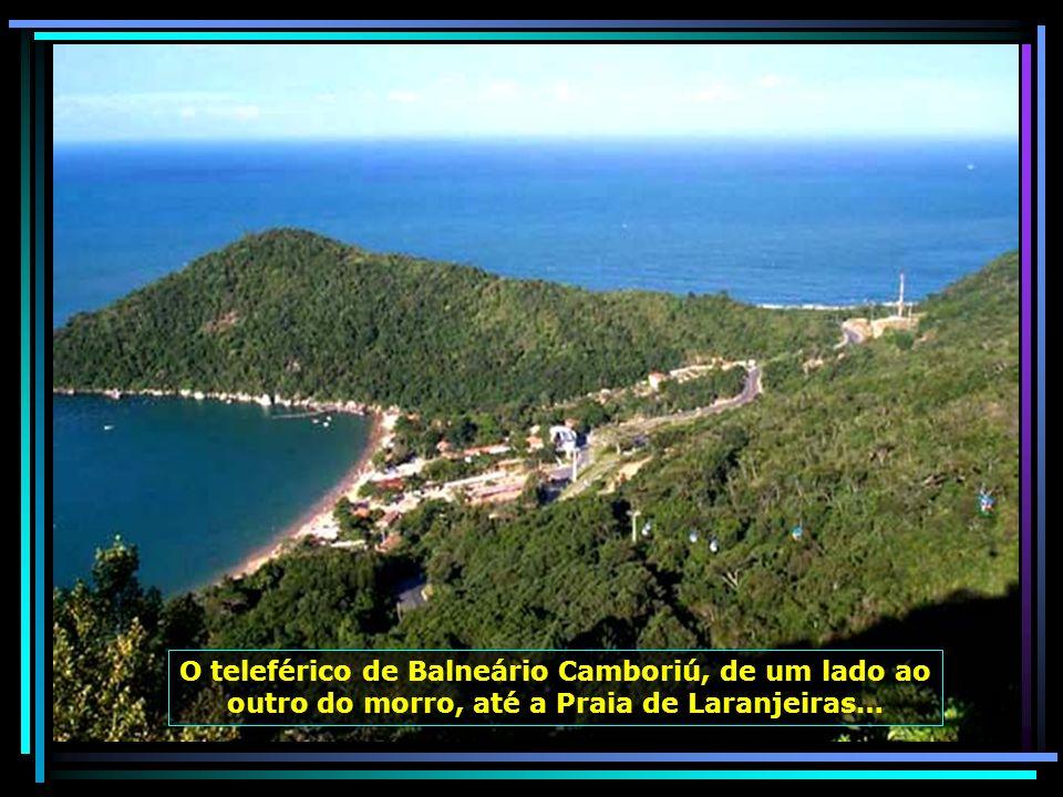 O teleférico de Balneário Camboriú, de um lado ao