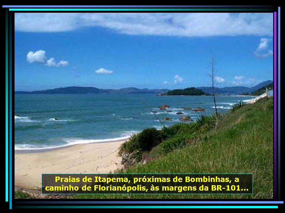 Praias de Itapema, próximas de Bombinhas, a caminho de Florianópolis, às margens da BR-101...