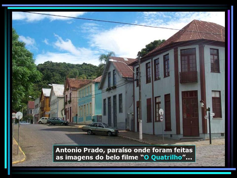 Antonio Prado, paraíso onde foram feitas