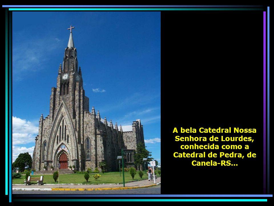 A bela Catedral Nossa Senhora de Lourdes, conhecida como a Catedral de Pedra, de Canela-RS…