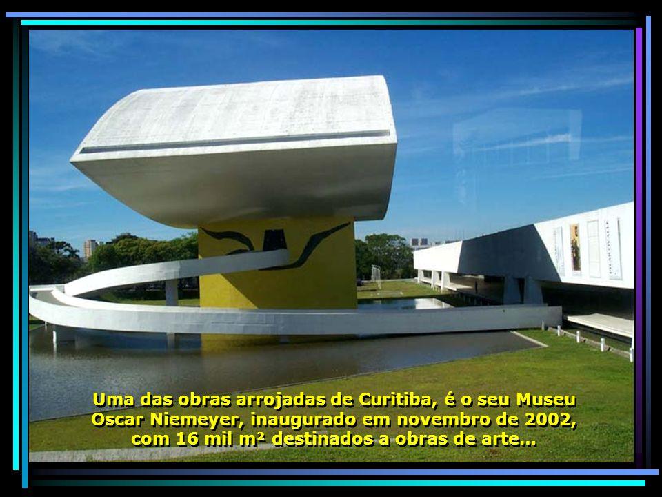 Uma das obras arrojadas de Curitiba, é o seu Museu