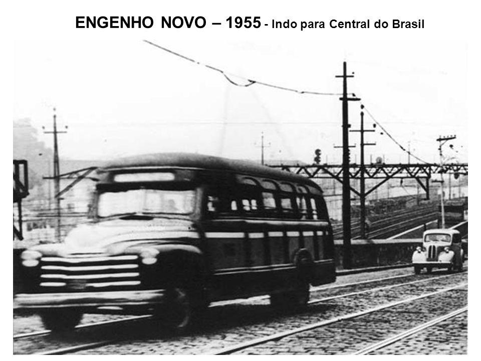 ENGENHO NOVO – 1955 - Indo para Central do Brasil