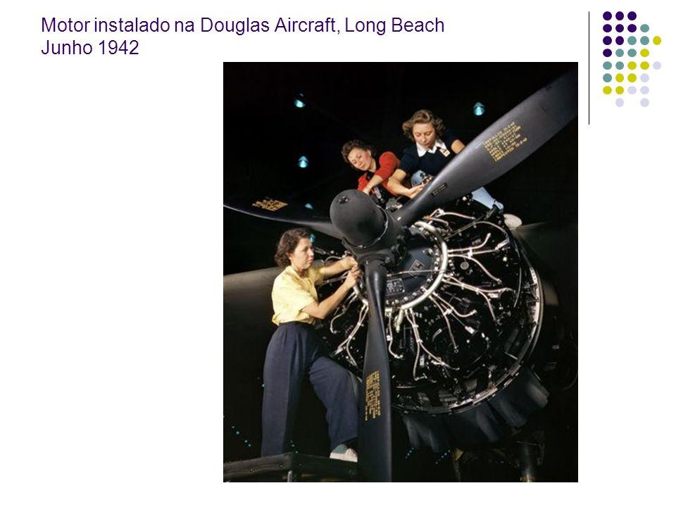 Motor instalado na Douglas Aircraft, Long Beach Junho 1942
