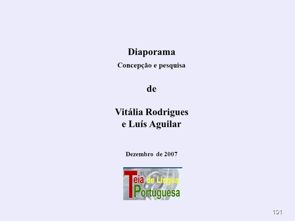 Diaporama Concepção e pesquisa Vitália Rodrigues e Luís Aguilar