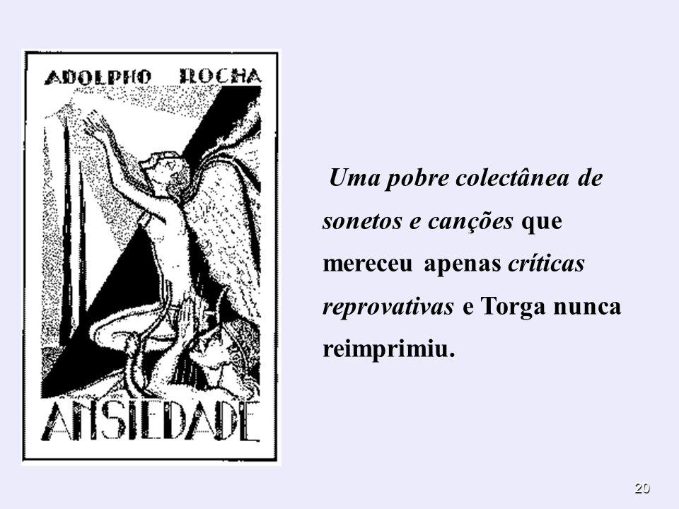 Uma pobre colectânea de sonetos e canções que mereceu apenas críticas reprovativas e Torga nunca reimprimiu.