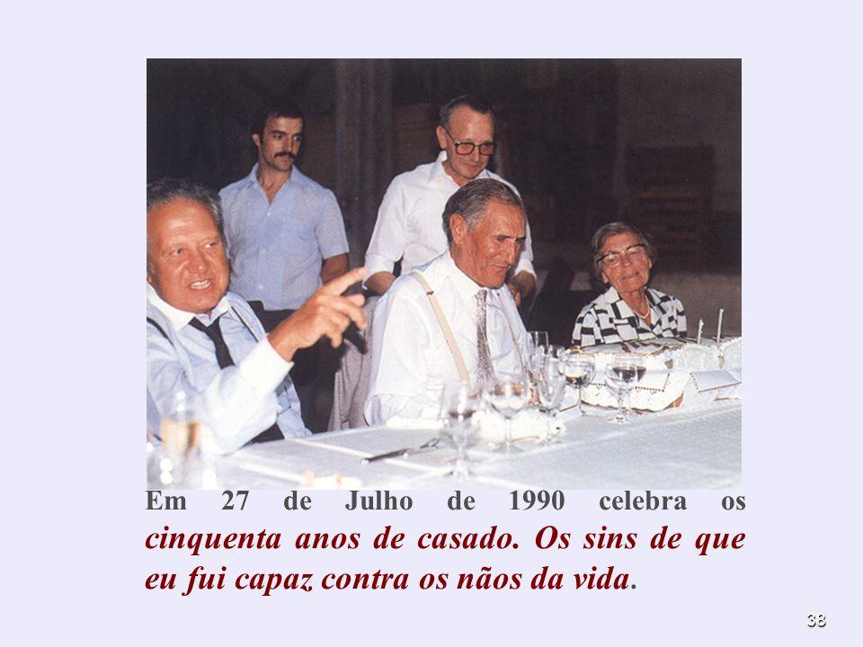 Em 27 de Julho de 1990 celebra os cinquenta anos de casado