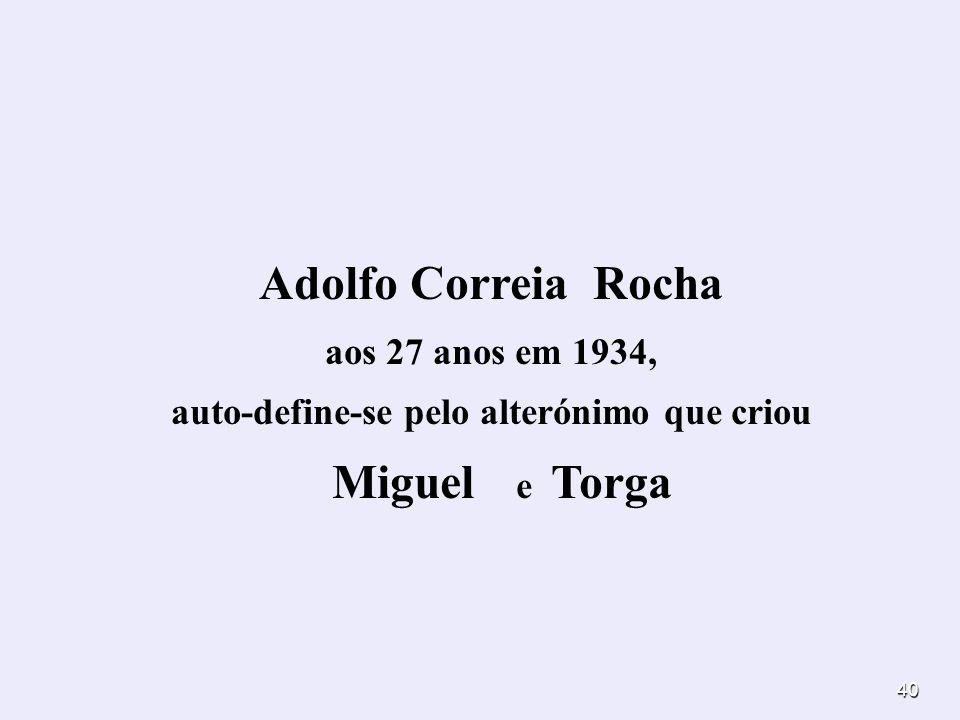 Adolfo Correia Rocha aos 27 anos em 1934, auto-define-se pelo alterónimo que criou
