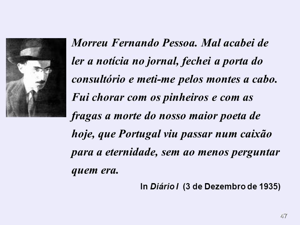 Morreu Fernando Pessoa