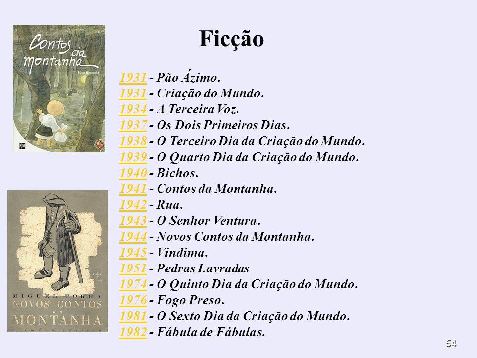 Ficção 1931 - Pão Ázimo. 1931 - Criação do Mundo.