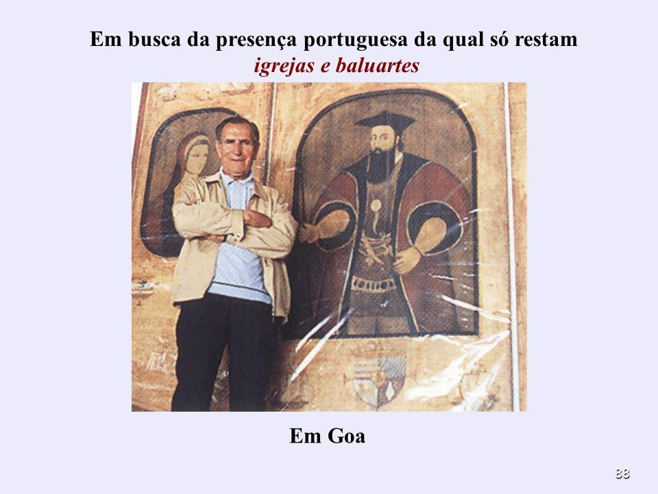 Em busca da presença portuguesa da qual só restam igrejas e baluartes