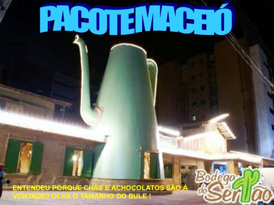 PACOTE MACEIÓ ENTENDEU PORQUE CHÁS E ACHOCOLATOS SÃO À VONTADE OLHA O TAMANHO DO BULE !