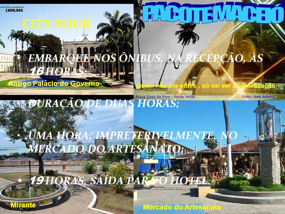 CITY TOUR EMBARQUE NOS ÔNIBUS, NA RECEPÇÃO, ÀS 16 HORAS;